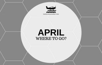 Where to go? April